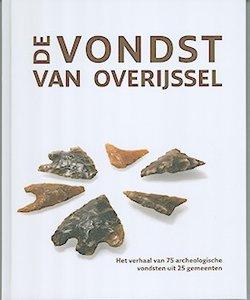 De Vondst van Overijssel. 75 bijzondere verhalen van 25 gemeenten