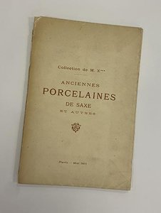 Collection de M.X***, Anciennes Porcelaines de Saxe et autres