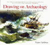 Drawing-on-Archaeology:-Bringing-History-to-Life